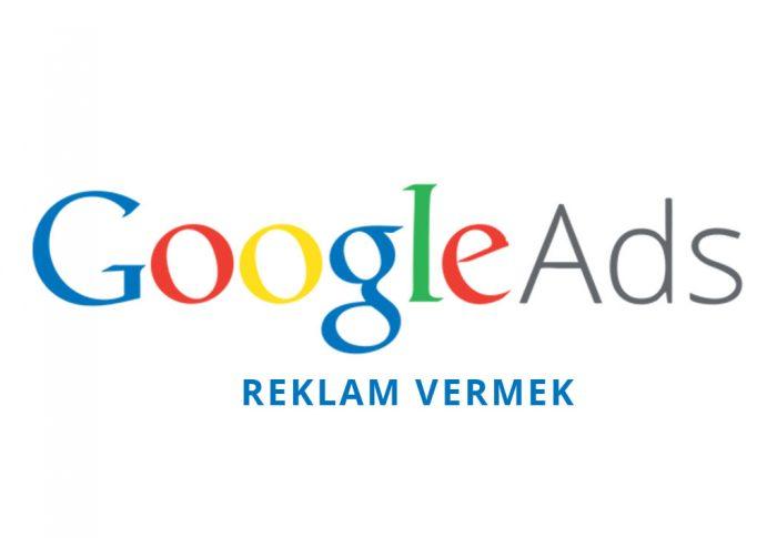 Google Ads Reklam Vermek